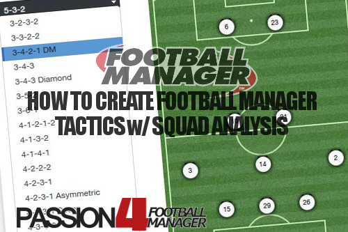 How to Create Football Manager Tactics w/ Squad Analyzing