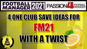 FM21 One Clubs save ideas
