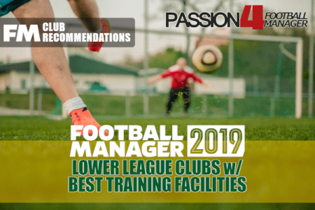 FM19 Lower League Clubs with best training facilities