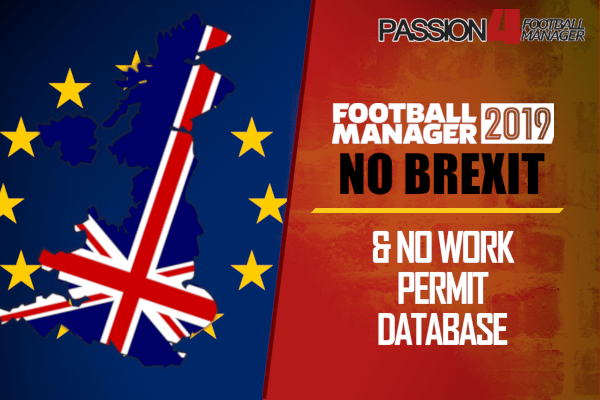 FM19 No Brexit & Work Permit Database • Passion4FM