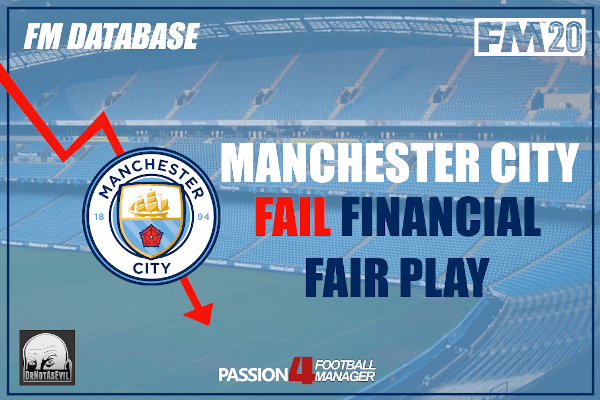 FM20 Database Manchester City fail financial fair play