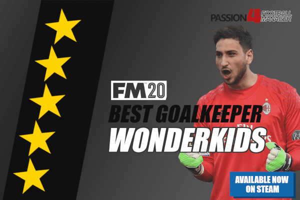 FM20 Goalkeeper Wonderkids & talents