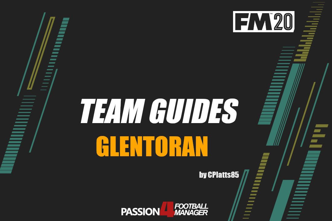 FM20 Team Guide Glentoran