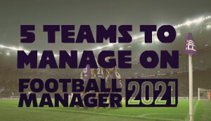 FM21 Beta Teams to manage