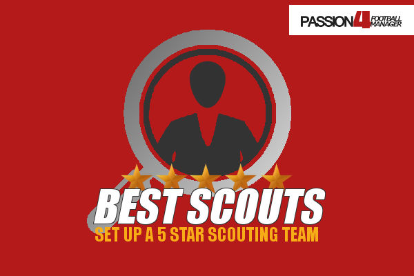 Fooball Manager 2018 best scouts