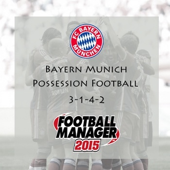 Football Manager 2015 Possession Tactic Bayern Munich Domination 3-1-4-2