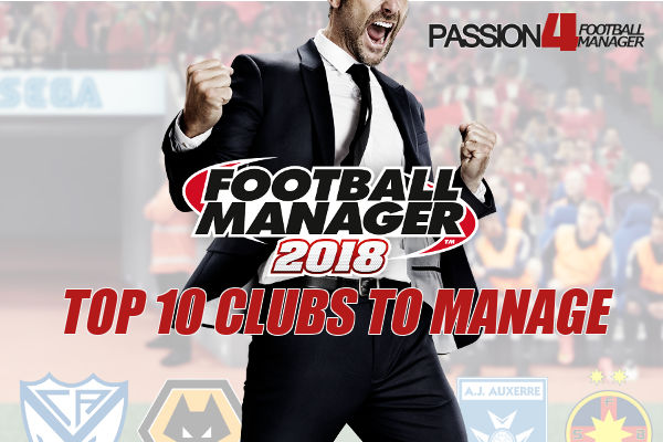 Recommendations of Football Manager 2018 Clubs to manage