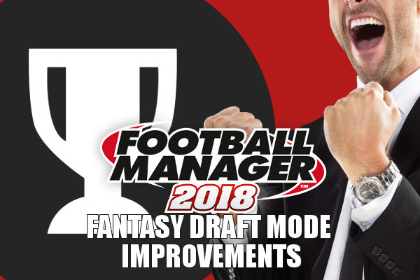 Football Manager 2018 fantasy draft