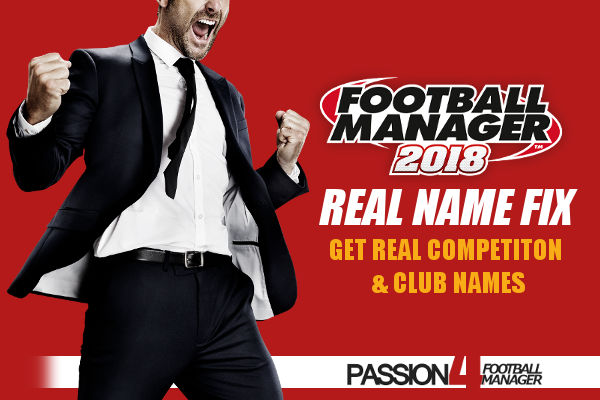 Football Manager 2018 real name fix