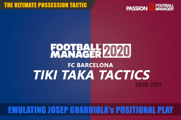 Football Manager 2020 Barcelona tiki taka tactics positional play