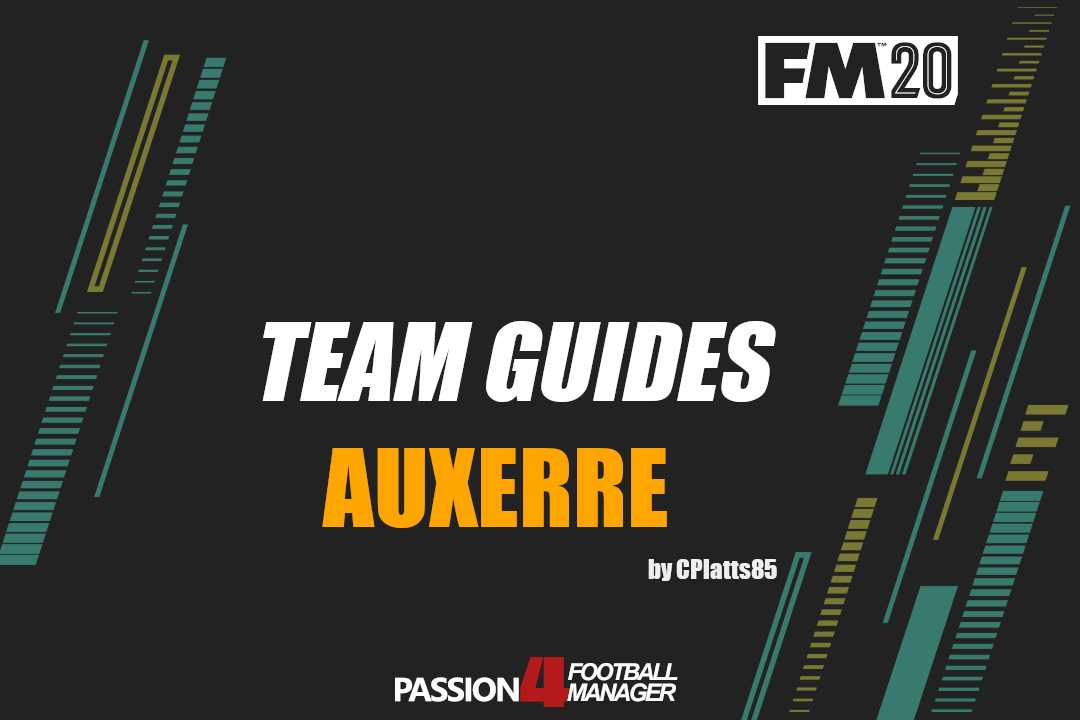 Football Manager 2020 team guide Auxerre