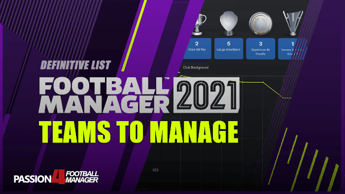 Football Manager 2021 Teams to Manage & FM21 Sleeping Giants