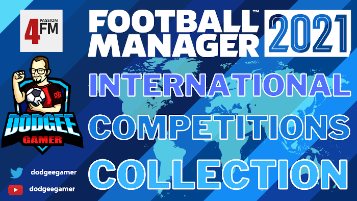 Football Manager 2021 International Competition Megapack by Dodgee Gamer