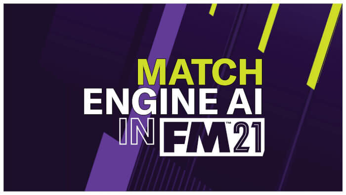 Football Manager 2021 Match engine Ai improvements by FM Union