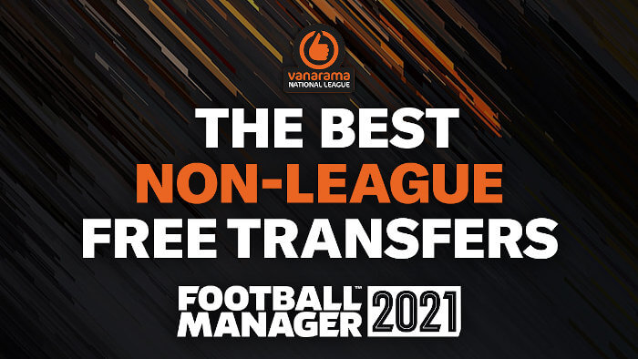 Football Manager 2021 Non-League Free Transfers