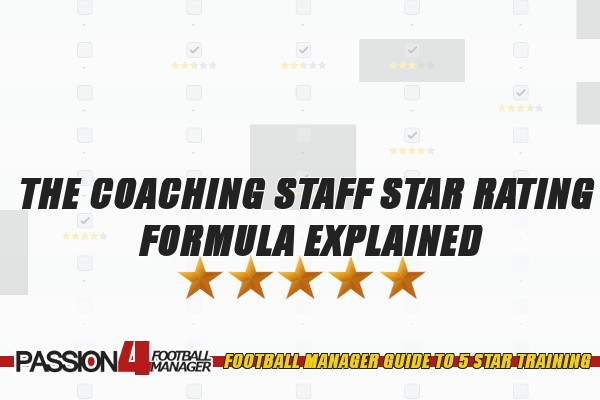 Football Manager coaching staff star rating formula explained