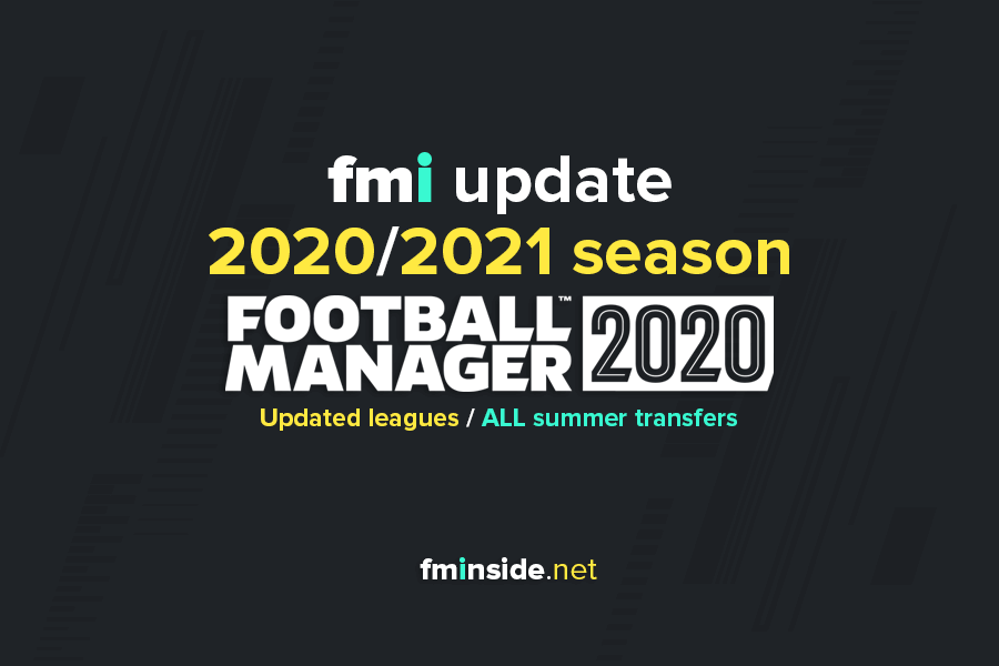 fmi Transfer update 2020-2021 season for Football Manager 2020