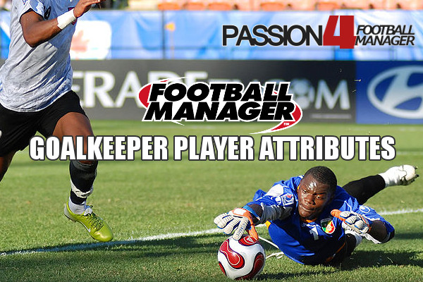 Football Manager Goalkeeper Player Attributes