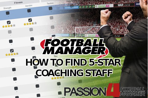 Football Manager guide: how to find five star coaching staff