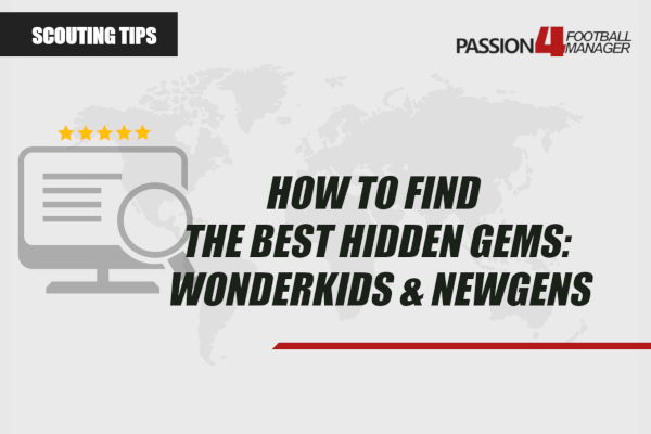 how to find best wonderkids in Football Manager
