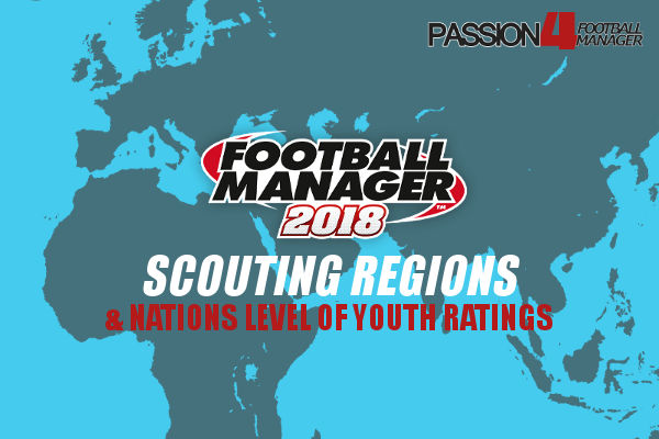 Football Manager scouting regions & level of youth ranking for FM18