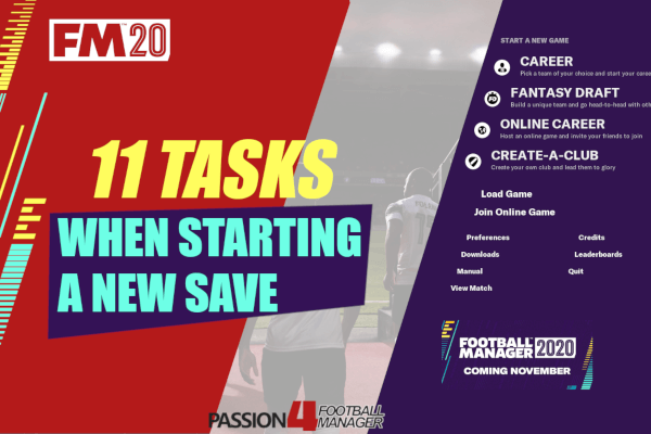 Football Manager Tasks to Do when Starting a new save