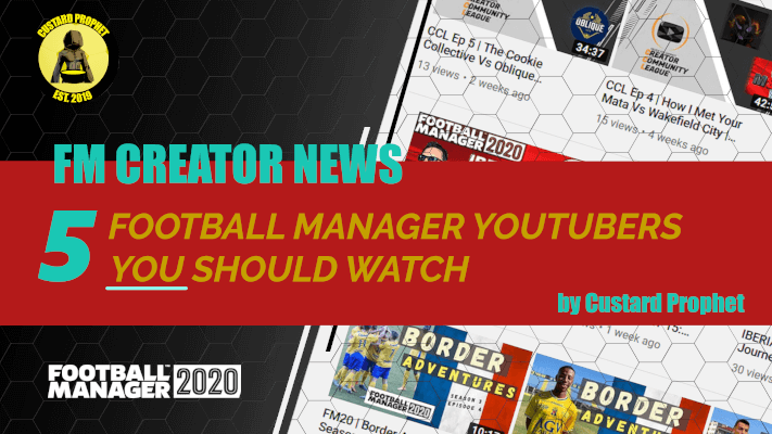 Football Manager Youtubers you should watch 2020