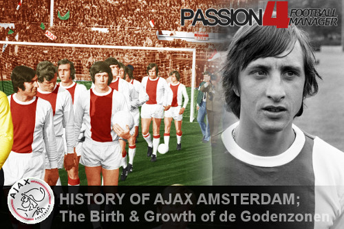 History of AFC Ajax - The Birth and Growth of de Godenzonen