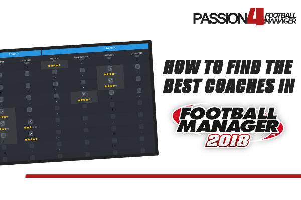How to find the best coaches in Football Manager