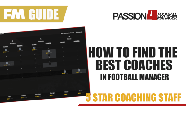 Football Manager Guide to find the best 5 star coaching staff