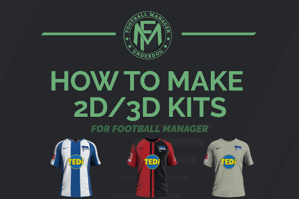 How to make Football Manager 2D / 3D kits