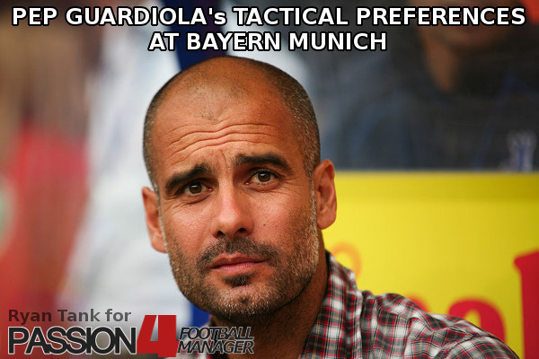 Pep Guardiola's Tactical Preferences – Ryan's Interpretation