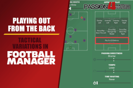 Playing out from the back tactical variations in Football Manager