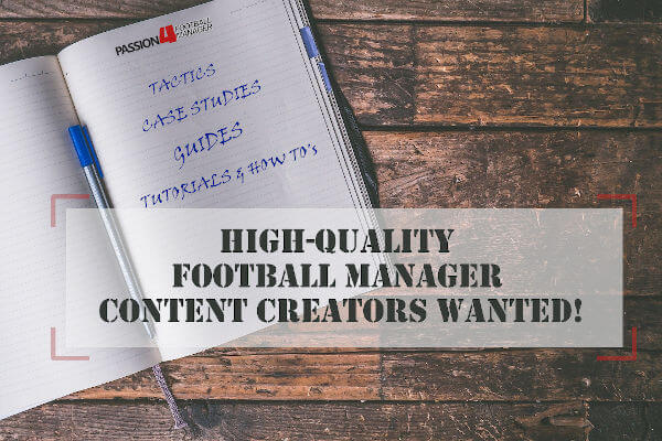 Quality Football Manager Content Creators wanted - write for Passion4FM