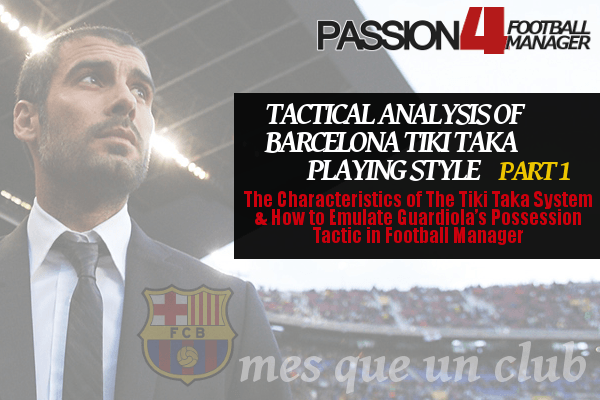 Tactical Analysis of The Barcelona Tiki Taka Playing Style