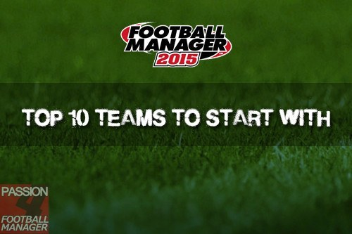 Top 10 Football Manager 2015 Clubs to Manage
